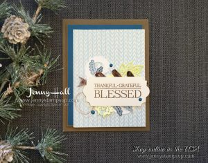 Thankful Grateful Blessed card by Jenny Hall at www.jennyhalldesign.com for cardmaking, scrapbooking, video tutorials and more