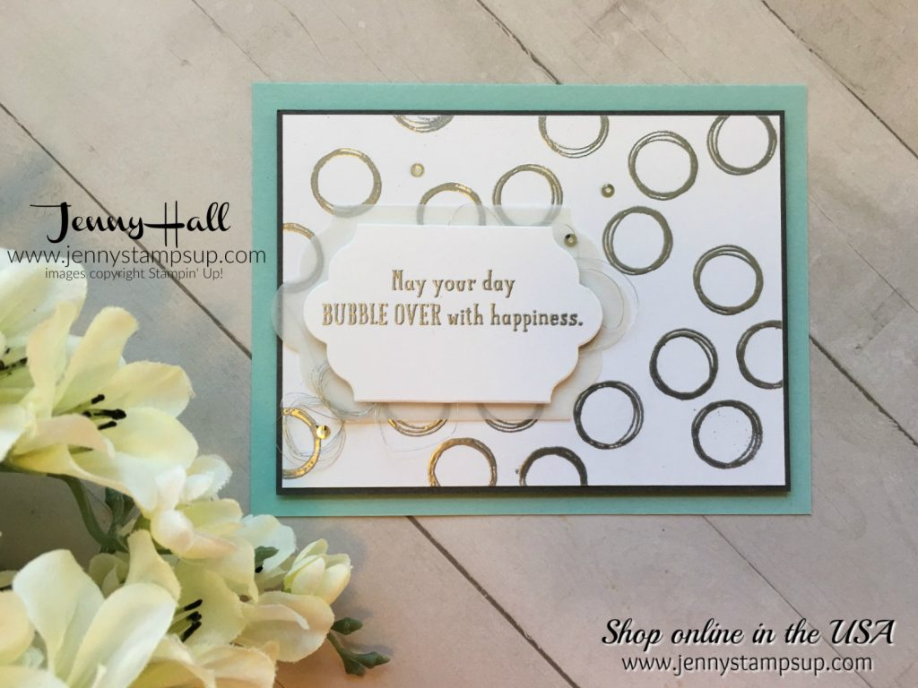 Bubble Over card by Jenny Hall at www.jennyhalldesign.com for #cardmaking #video tutorials #stampinup #scrapbooking #jennystampsup #jennyhallstampinup #jennyhalldesign #videotutorials #cardmakingvideos #youtubevideos #cascards #cleanandsimplecards #2018occasionscatalog and more!