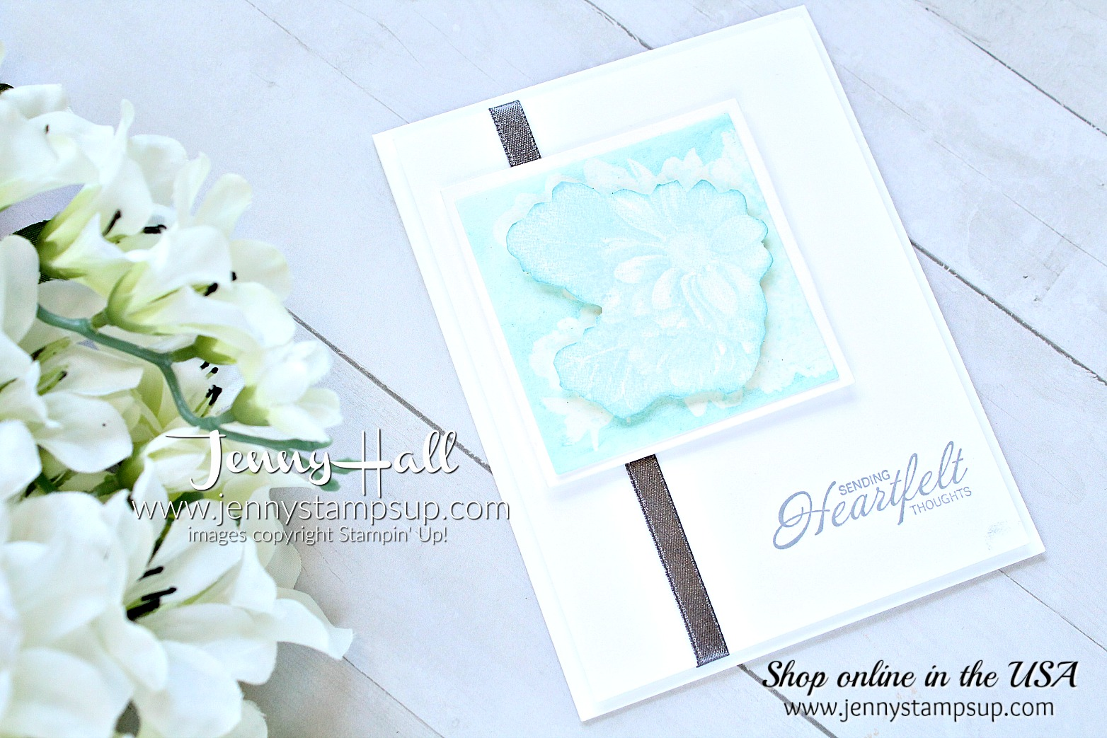 Heartfelt Blooms photo negative card created by Jenny Hall at www.jennyhalldesign.com for #heartfeltblooms #photonegative #paperembossing #sympathycard #2018saleabration #stampinup #stamping #jennyhall #jennyhalldesign #jennyhallstampinup #jennystampsup #temptingturquoise #stampinkpaperchallenge #crafts #lifestyle #youtuber #stamping