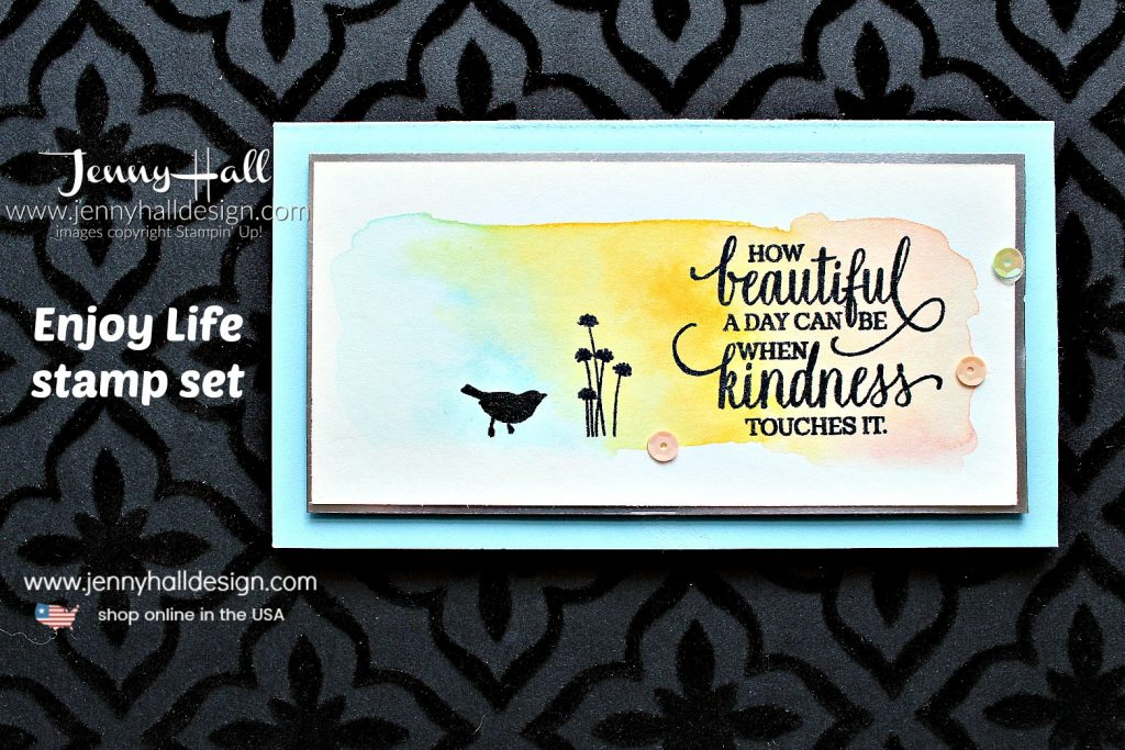 Enjoy Life watercolor wash card created by Jenny Hall at www.jennyhalldesign.com for #cardmaking #cardmaker #papercraft #stamping #stampinup #enjoylifestampset #silhouettestamping #watercolorwash #balmyblue #kindness #stampinup #diy #crafts #christiancrafts #craftsforkids #youtuber #whatwillyoustampchallenge #watercolorpainting #jennyhall #jennyhalldesign #jennystampsup