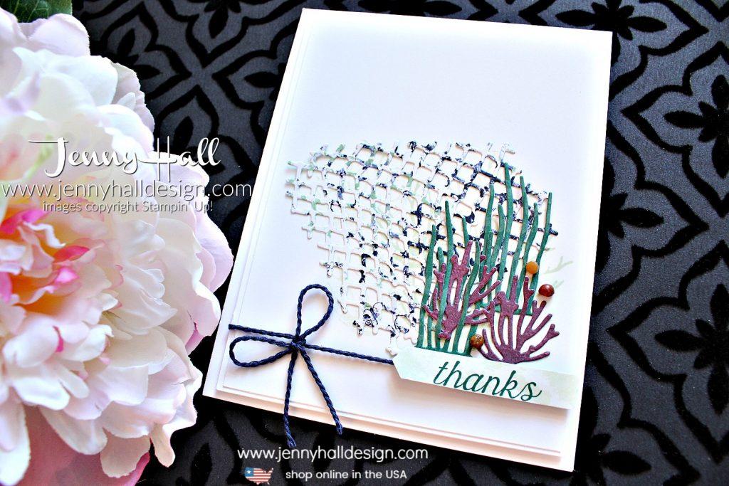 Sea of Textures thank you card created by Jenny Hall at www.jennyhalldesign.com #cascard #seaoftextures #undertheseathinlits #jennyhall #jennyhalldesign #jennystampsup #jennyhallstampinup #stampinup #stamping #stampinupdemonstrator #fishnet #nauticaltheme #sharkweek #bigshotdiecuttingmachine #wwyschallenge #whatwillyoustamp #cardmaking #cardmaker #papercraft #diy #handmadecard #greetingcard #youcanmakethis