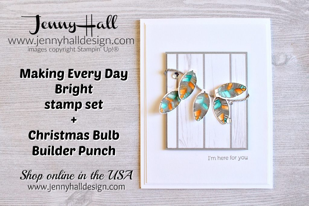 Making Every Day Bright created by Jenny Hall at www.jennyhalldesign.com for #handmadecard #cardmaking #stamping #stampinup #makingeverydaybright #christmasbulbbuilderpunch #2018holidaycatalog #stampinupholidaycatalog #artsandcrafts #diy #hobbies #papercrafts #stampsandpaper #feather #festivefarmhousedsp #cascards #videotutorial #youtuber #craftyyoutuber #jennyhall #jennyhalldesign #jennystampsup
