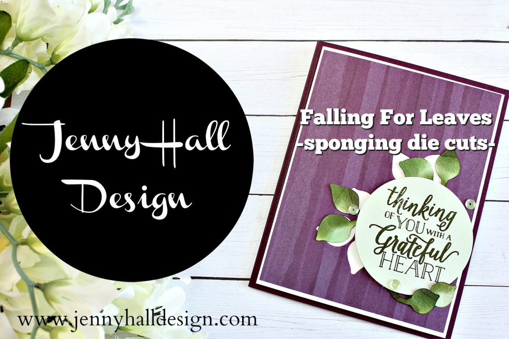Sponging die cuts handmade card by #jennyhalldesign at www.jennyhalldesign.com for #cardmaking #handmadecard #videotutorial #spongedauber #spongeddiecuts #fallingforleaves #naturespoemdsp #jennyhall #jennystampsup #cardmaking #stamping #stampinup #papercraft #youtuber #artsandcrafts #diy #christiancraft #craftsforkids
