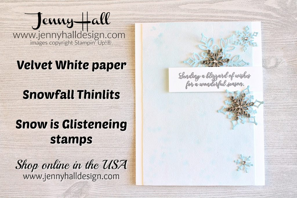 White Velvet Paper coloring technique at www.jennyhalldesign.com #jennyhall #jennyhalldesign #jennystampsup #whitevelvetpaper #christmascatalog #snowflakeshowcase #snowfallthinlits #snowisglistening #cardmakingtechnique #globaldesignproject #cardmaking #handmadecard #youtuber #crafty #videotutorial #onlinecardclass #freeartlesson #christmascard #diy #artsandcrafts