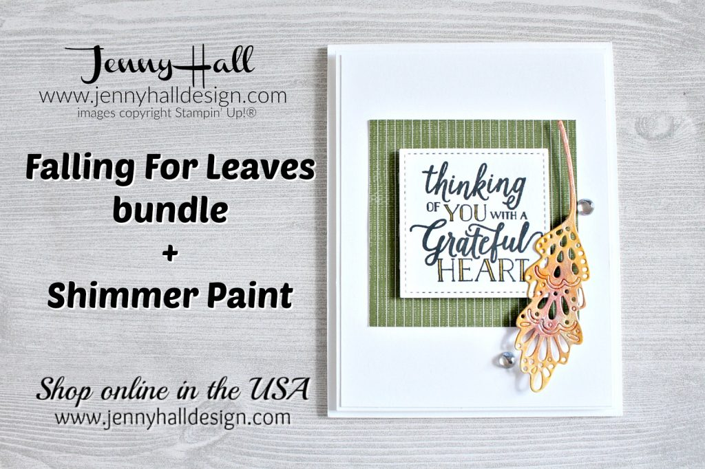 Falling For Leaves with Shimmer Paint at www.jennyhalldesign.com for #cardmaking #handmadecard #stamping #stampinup #papercraft #fallingforleaves #shimmerpaint #wwyschallenge #jennyhall #jennyhalldesign #jennystampsup #festivefarmhousedsp #christiancraft #craftsforkids #youtuber #cardmakingdesign #cascard