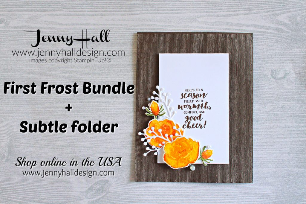 First Frost with warm color www.jennyhalldesign #cardmaking #handmadecard #christmascard #jennyhalldesign #jennyhall #jennystampsup #stampinup #firstfrost #subtleembossingfolder #stamping #stampinup #papercraft #roses #wwyschallenge #artsandcrafts #visualarts #stamparatus